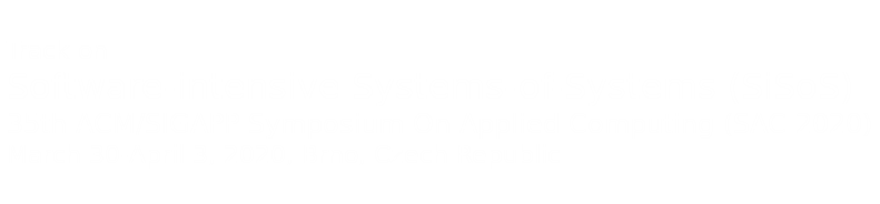 Technical Track on Software Intensive Systems of Systems, part of the 35rd SAC conference
